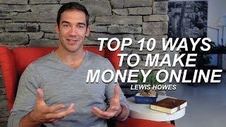 Top 10 Ways to Make Money Online – Lewis Howes